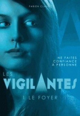 Découvrez Les vigilantes, Tome 1 : Le foyer de Fabien Clavel sur Booknode, la communauté du livre
