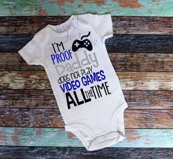 I'm Proof Daddy Does Not Play video Games ALL the Time Baby Toddler & Youth Sizes, Video Games, Game – Products
