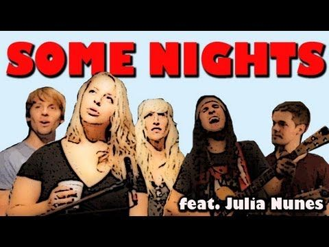 Some Nights - Walk off the Earth + Julia Nunes.  Love the original; but this cover is Sick