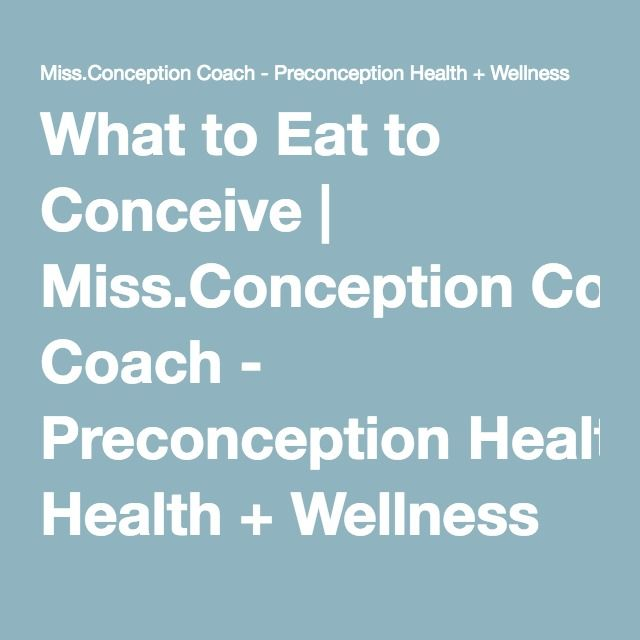 What to Eat to Conceive | Miss.Conception Coach - Preconception Health + Wellness