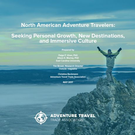 North American Adventure Travelers: Seeking Personal Growth, New Destinations, and Immersive Culture | Adventure Travel Trade Association