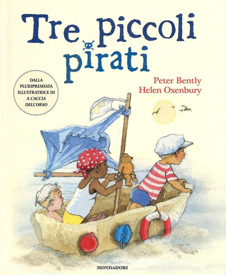 """Tre piccoli pirati"" Bently Oxenbury (Mondadori)"