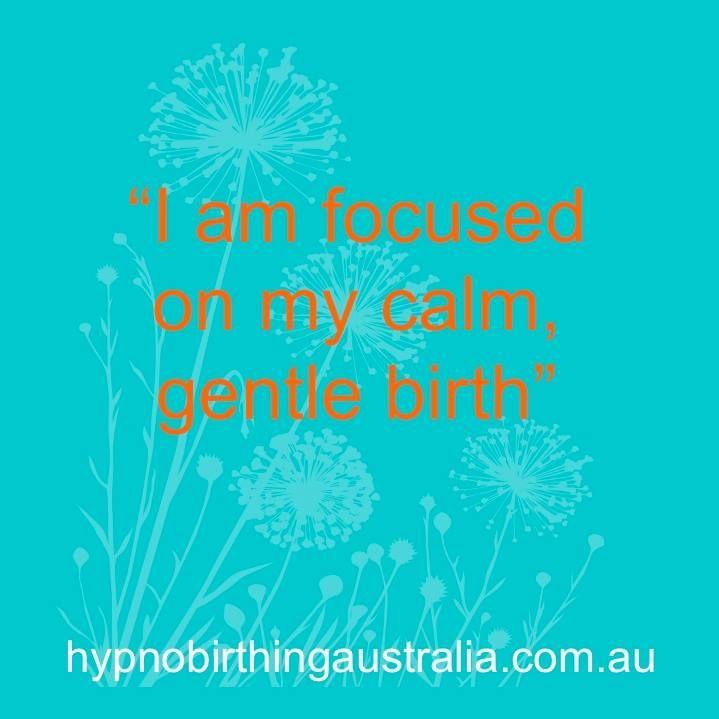 """<3 HypnoBirthing Affirmations <3 - """"I am focused on my calm, gentle birth"""""""