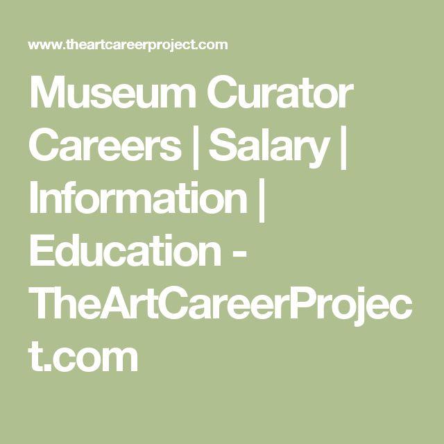 Museum Curator Careers | Salary | Information | Education - TheArtCareerProject.com