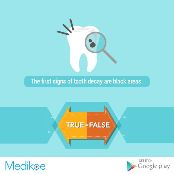 #HealthyFacts #True or #False The first signs of tooth decay are black areas. #OralCare #HealthyLiving #Medikoe