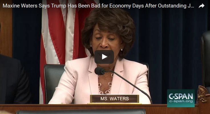 Dems KNOW Their Voters Are Stupid: Resistance Leader Maxine Waters Says Trump Has Been Bad For Economy Days After Jobs Report Showed Over 220K New Jobs In June…
