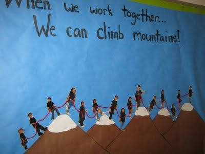 "Mountain Climbing ""Teamwork"" bulletin board...cute for my school's mountain theme!"