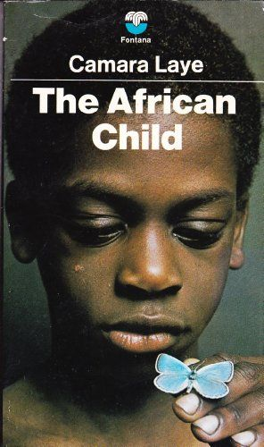 The African Child: Amazon.co.uk: Camara Laye: 9780006122593: Books