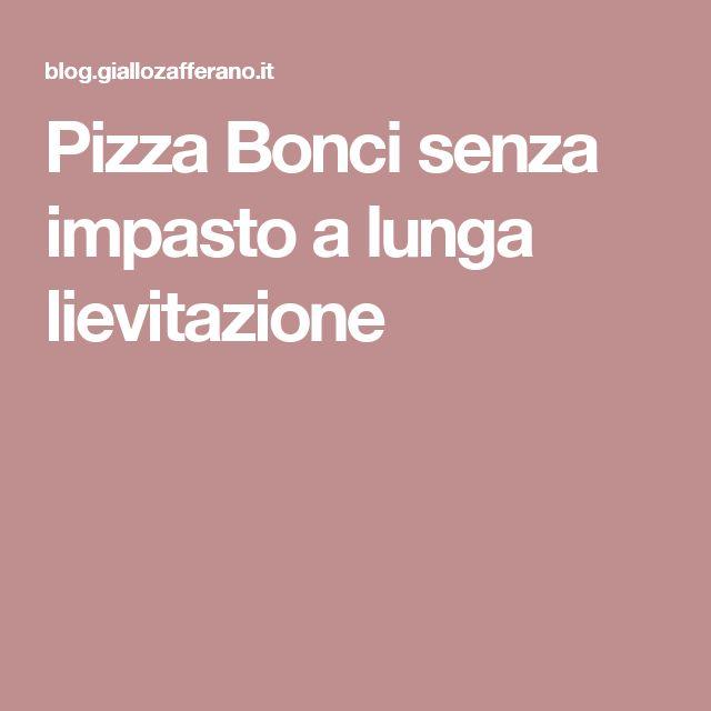 Pizza Bonci senza impasto a lunga lievitazione
