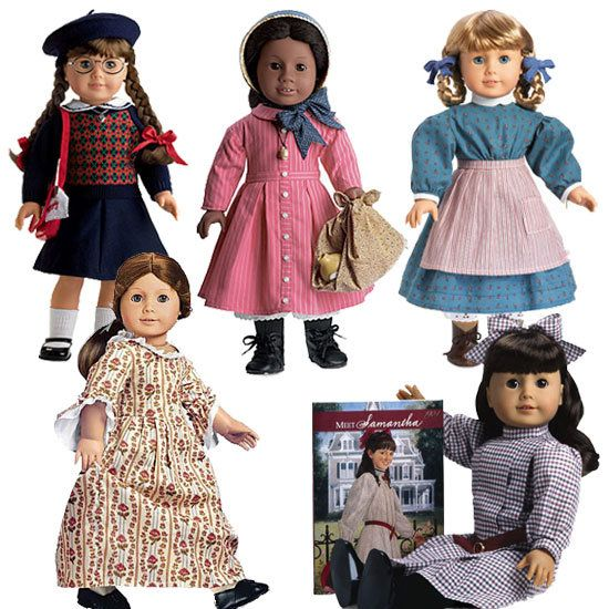 American Girl Dolls (originals) I used to pretend that each of them was one of my friends from school since they look alike, I was Samantha!! That´s why I have a Samantha Doll!!