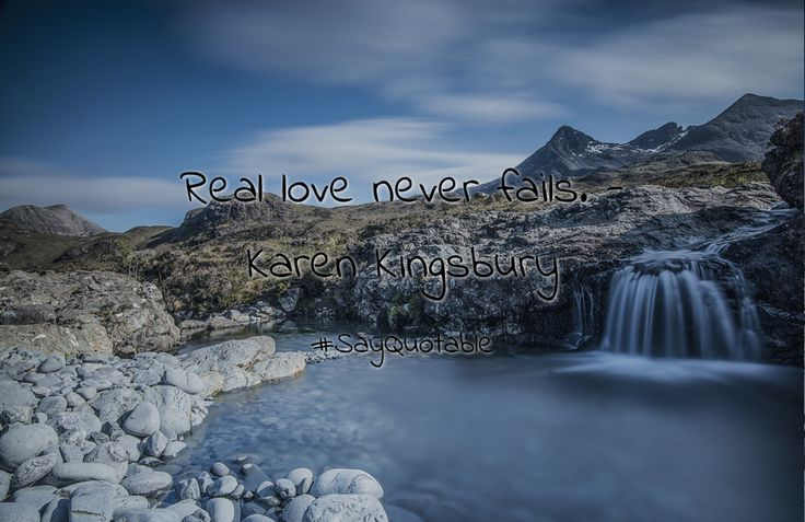Quotes about Real love never fails. - Karen Kingsbury   with images background, share as cover photos, profile pictures on WhatsApp, Facebook and Instagram or HD wallpaper - Best quotes