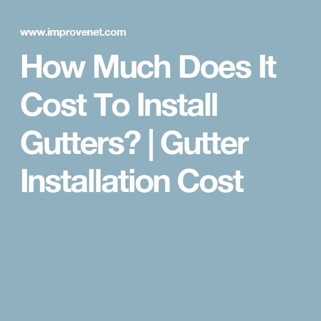 How Much Does It Cost To Install Gutters? | Gutter Installation Cost
