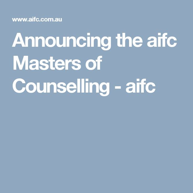 Announcing the aifc Masters of Counselling - aifc