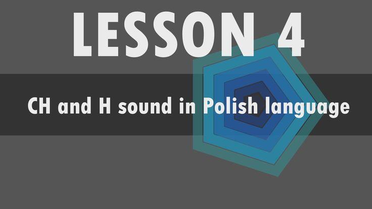 Lesson 4 – Polish alphabet: CH and H sound in Polish language