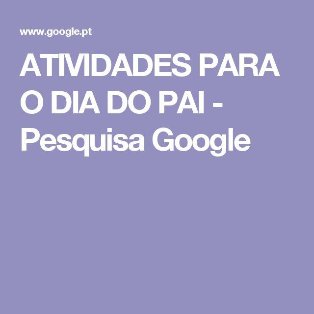 ATIVIDADES PARA O DIA DO PAI - Pesquisa Google