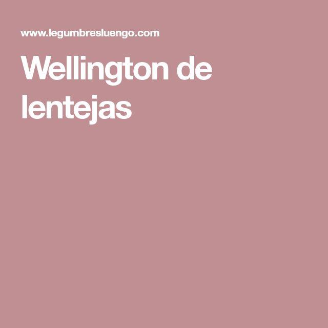 Wellington de lentejas