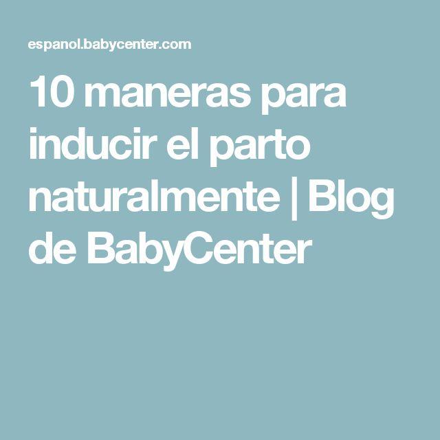 10 maneras para inducir el parto naturalmente   Blog de BabyCenter
