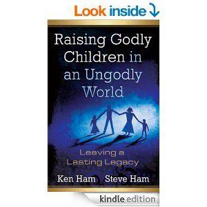 Raising Godly Children in an Ungodly World by Ken Ham ON SALE!