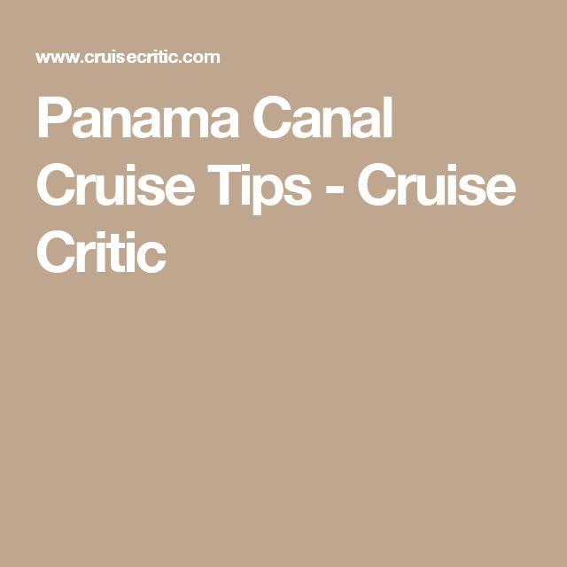 Panama Canal Cruise Tips - Cruise Critic
