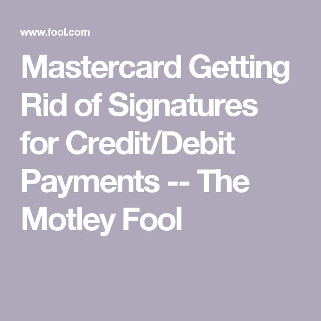 Mastercard Getting Rid of Signatures for Credit/Debit Payments -- The Motley Fool
