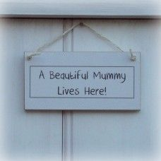 """Beautiful Mummy Lives Here"" Shabby Chic Sign Made by Crafty Clara in #Kent - £8.99"