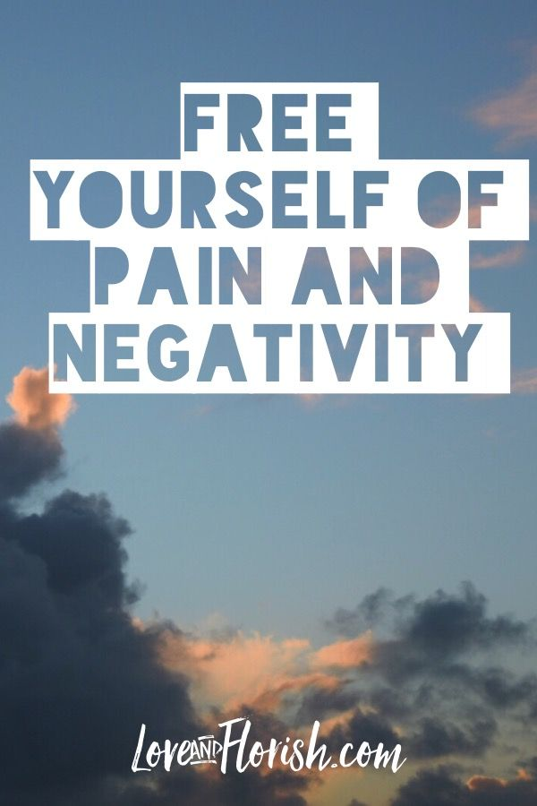Blog post! How to free yourself of pain and negativity!  Love and Flourish