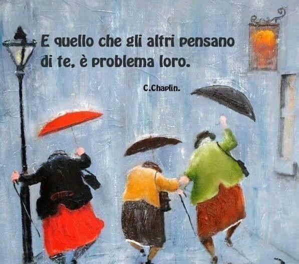 E quello che gli altri pensano di te, è problema loro. Charlie Chaplin #buonacena