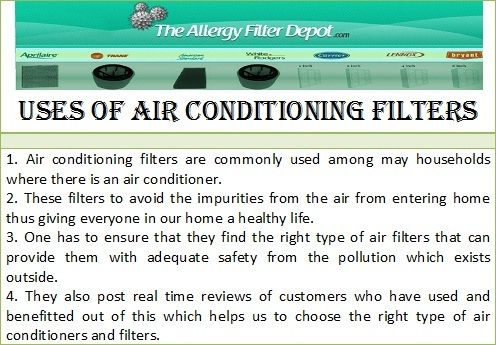 Check the link to know more about air conditioning filters at http://www.allergyfilterdepot.com