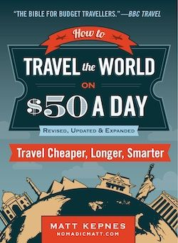 The new edition of How to Travel the World on $50 a Day is now available with over 100 new pages of content and $1800 worth of free bonuses!