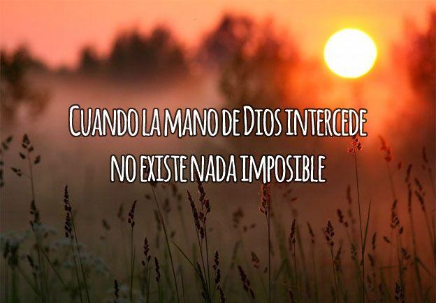 Cuando la mano de Dios intercede, no existe nada imposible.