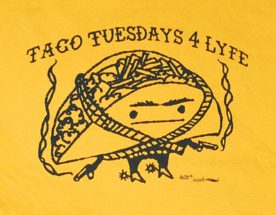 Taco Tuesdays 4 Lyfe Nacho Gold Tee Shirt by supah on Etsy, $18.00