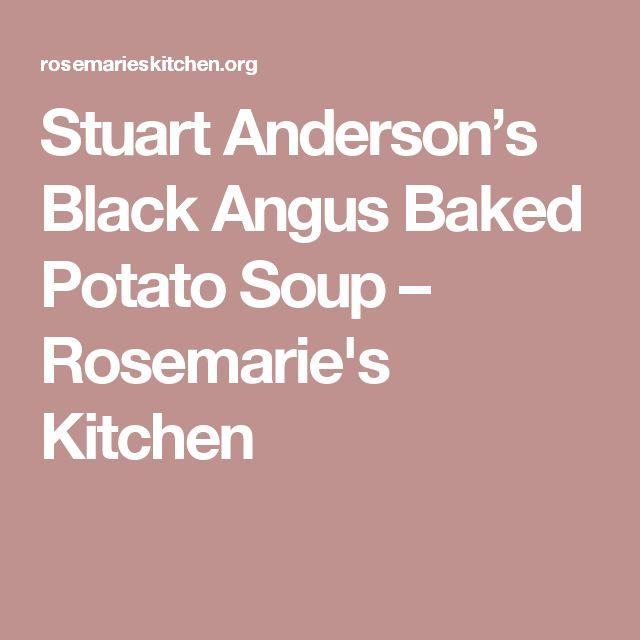 Stuart Anderson's Black Angus Baked Potato Soup – Rosemarie's Kitchen