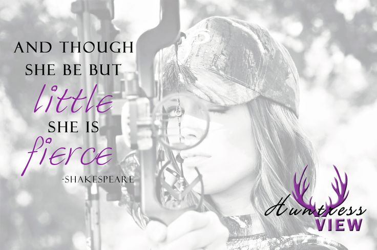 And though she be but little she is fierce -William Shakespeare, Huntress View, hunting quotes #HuntressView