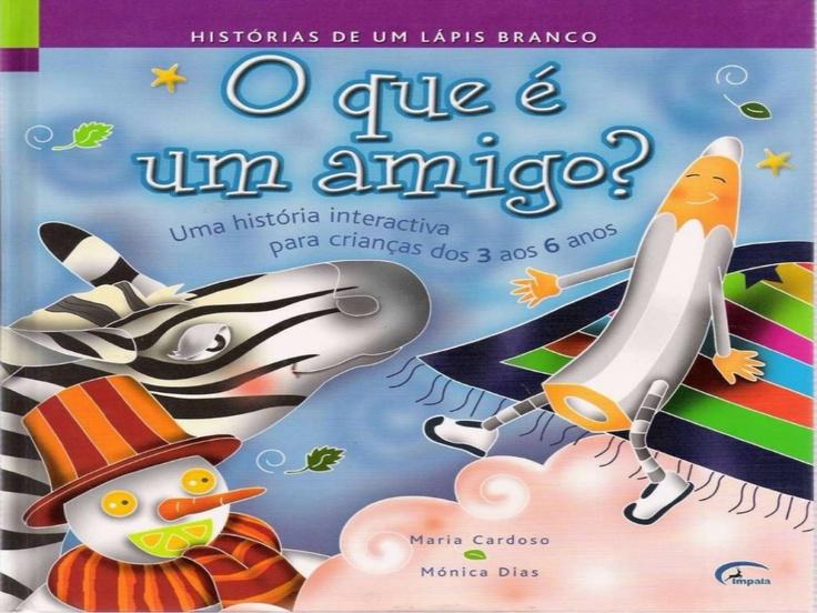 o-que-um-amigo-histria by ana via Slideshare