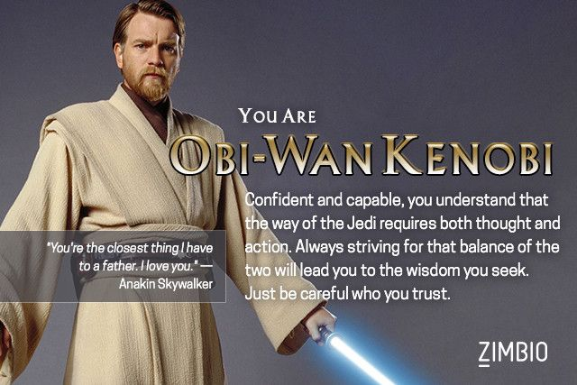 I'm Obi-Wan Kenobi! Which 'Star Wars' prequel character are you? #ZimbioQuiz #StarWarsnull - Quiz
