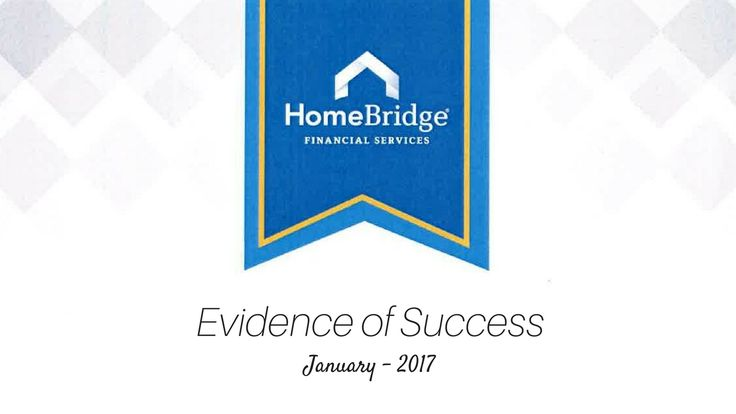 January 2017 / Evidence of Success / Dean Bendall / Branch Manager / Mortgage Loan Originator / NMLS#222267