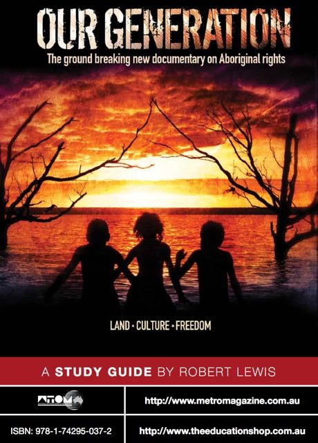 'Our Generation' presents seldom-heard Aboriginal voices on the issues that affect them today. Plus Free Study Guide.