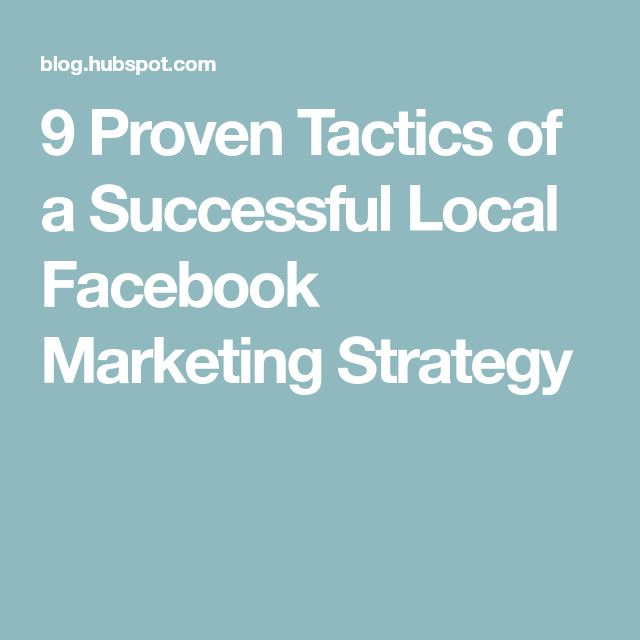 9 Proven Tactics of a Successful Local Facebook Marketing Strategy