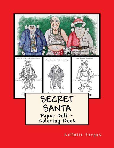 Secret Santa: Paper Doll - Coloring Book by Collette Rene... https://www.amazon.com/dp/1540490173/ref=cm_sw_r_pi_dp_x_Hk5oybY7RAS5B