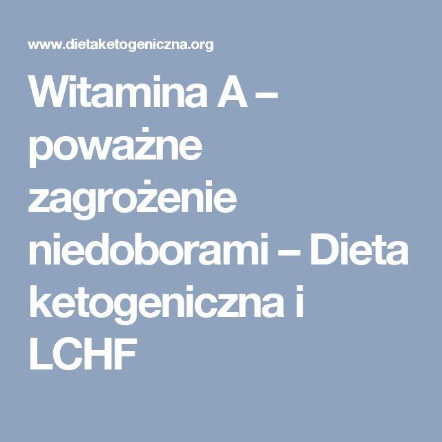 Witamina A – poważne zagrożenie niedoborami – Dieta ketogeniczna i LCHF
