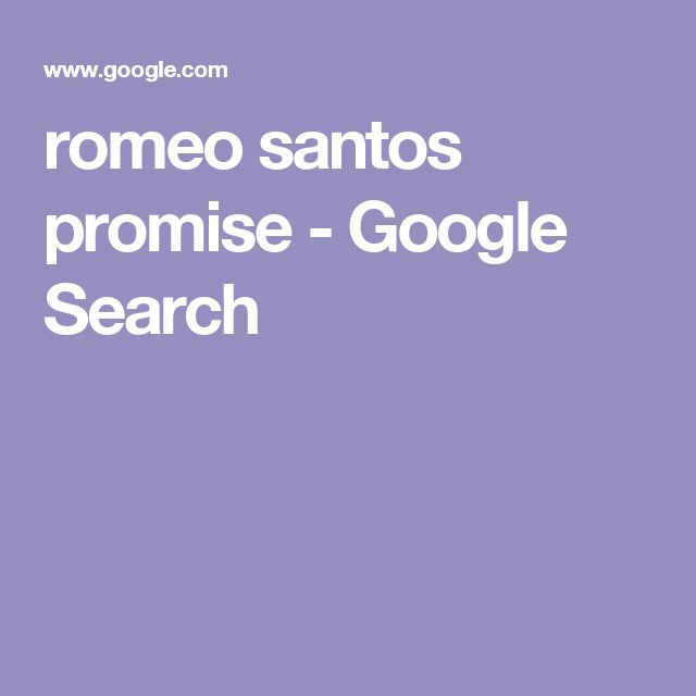 romeo santos promise - Google Search