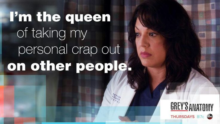"""I'm the queen of taking my personal crap out on other people."" Callie Torres to April Kepner, Grey's Anatomy quotes"