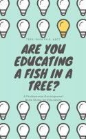 Are You Educating a Fish in a Tree? Professional Development for Educators Book Study, an ebook by Terri Rhea at Smashwords
