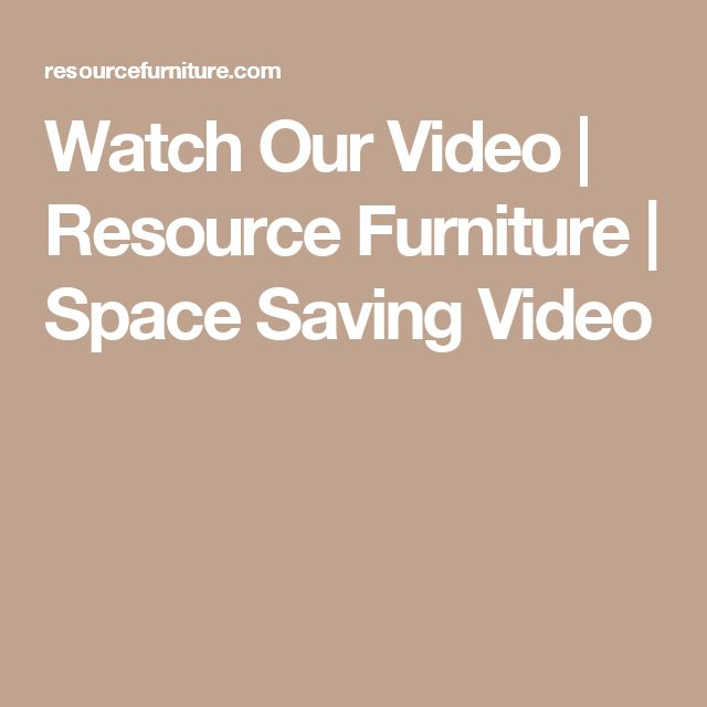 Watch Our Video   Resource Furniture   Space Saving Video