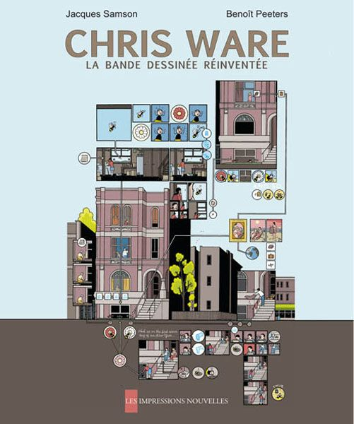 809.36 W267 Xs 2010   Chris Ware : la bande dessinée réinventée / Jacques Samson, Benoît Peeters. [Bruxelles] : Les Impressions nouvelles, 2010