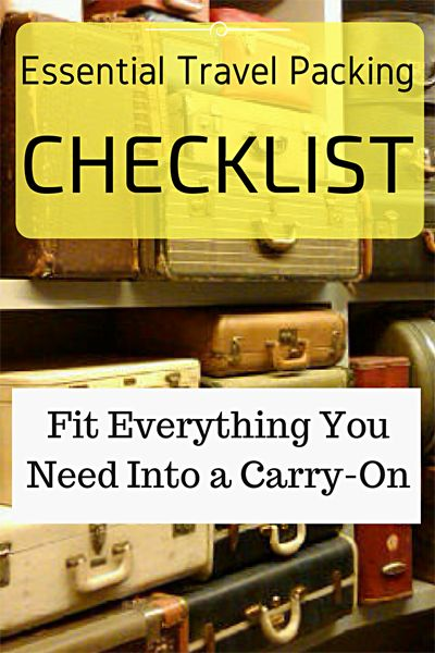 Essential Travel Packing Checklist: Fit everything you need for your trip into one carry-on bag!