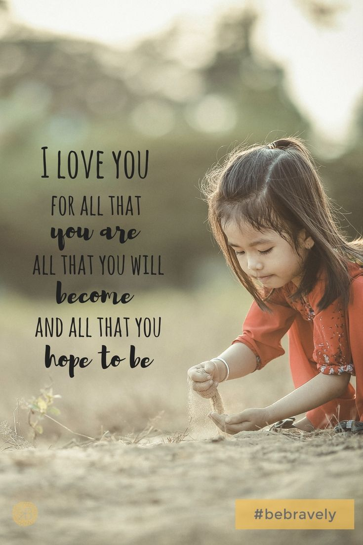 """Kindred Bravely shares this beautiful parenting quote """"I love you for all that you"""