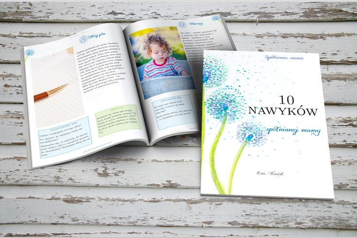 """""""10 nawyków spełnionej mamy"""" - zostaw swój email i otrzymaj bezpłatnie tę publikację, która pomoże Ci poczuć więcej satysfakcji z życia.…"""