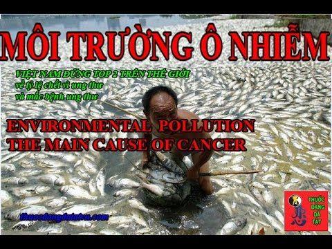 Ung thư-Cancer. Environmental pollution (Môi trường ô nhiễm) - WATCH VIDEO HERE -> http://bestcancer.solutions/ung-thu-cancer-environmental-pollution-moi-truong-o-nhiem    *** environmental causes of cancer ***   Environmental pollution is the main cause of cancer. Vietnam in the top 2 in the rate of cancer deaths and cancer in the world. Thank you for watching! Môi trường ô nhiễm là nguyên nhân chính gây ra ung thư. Việt Nam đứng trong top 2 về t