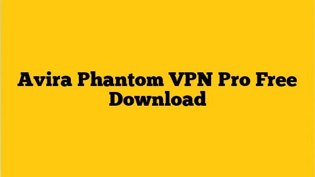 Avira Phantom Vpn Pro Free Download Vpn 3 Month Browse The Internet Through Vpn Vpn Vpnnetwork Bestvpn Avi Best Vpn Online Traffic Slow Internet